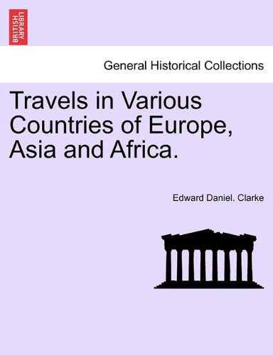 Read Online Travels in Various Countries of Europe, Asia and Africa. ebook