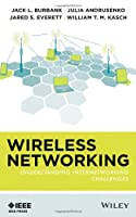 Wireless Networking: Understanding Internetworking Challenges Front Cover