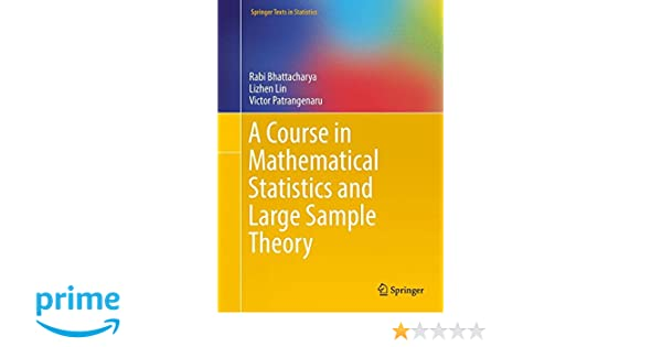 Amazon a course in mathematical statistics and large sample amazon a course in mathematical statistics and large sample theory springer texts in statistics 9781493940301 rabi bhattacharya lizhen lin fandeluxe Image collections