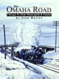 The Omaha Road: Chicago, St Paul, Minneapolis