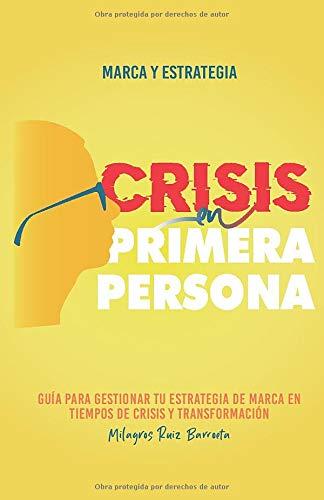 Crisis en primera persona, Marca y Estrategia: Guía para gestionar ...