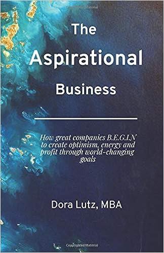 The Aspirational Business: How great companies B E G I N  to create