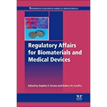 Regulatory Affairs for Biomaterials and Medical Devices (Woodhead Publishing Series in Biomaterials)