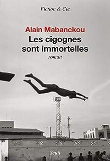 Les cigognes sont immortelles, Mabanckou, Alain