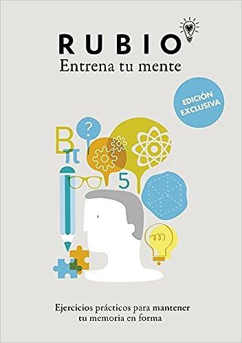Entrena Tu Mente. Ejercicios Prácticos Para Mantener Tu Memoria En Forma por Cuadernos Rubio Cuadernos Rubio epub