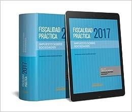 Descarga gratuita Fiscalidad Práctica 2017. Impuesto Sobre Sociedades (papel + E-book) Epub