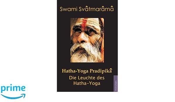 Hatha-Yoga Pradipika: Die Leuchte des Hatha Yoga (German ...