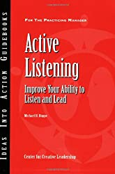 Active Listening: Improve Your Ability to Listen and Lead (J-B CCL (Center for Creative Leadership))