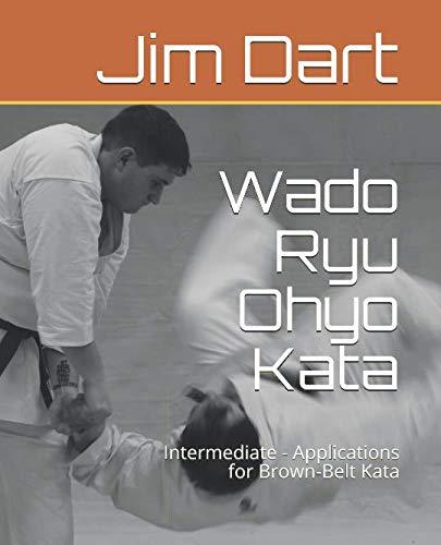 Wado Ryu Ohyo Kata: Intermediate - Applications for Brown-Belt Kata