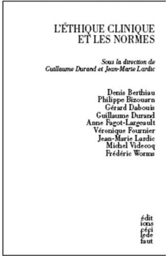 L Ethique Clinique et les Normes (French Edition) Collectif