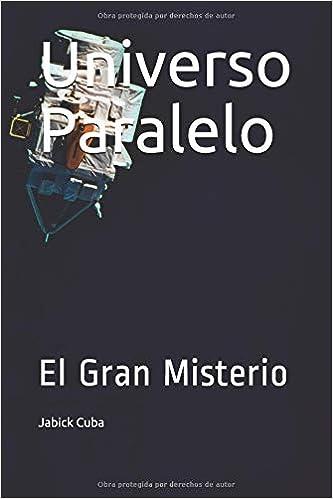 Universo Paralelo: El Gran Misterio (Spanish Edition ...