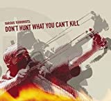Don't Hunt What You Can't Kill