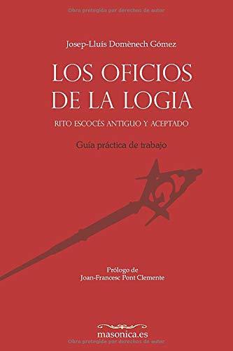 Libro : Los Oficios De La Logia. Rito Escocés Antiguo Y...