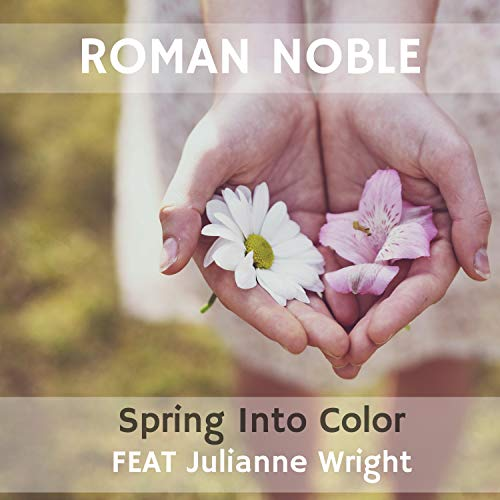 Spring Into Color (feat. Julianne -