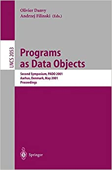 Programs as Data Objects: Second Symposium, PADO 2001, Aarhus, Denmark, May 21-23, 2001, Proceedings (Lecture Notes in Computer Science)