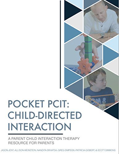 Pocket PCIT: Child-Directed Interaction: A Parent-Child Interaction Therapy Resource for Parents