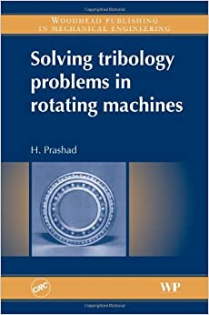 Solving Tribology Problems in Rotating Machines (Woodhead Publishing in Mechanical Engineering)