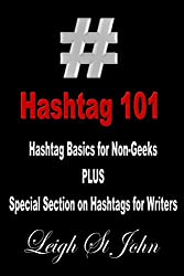 Hashtag 101 - Hashtag Basics for Non-Geeks: With a Special Section on Hashtags for Writers