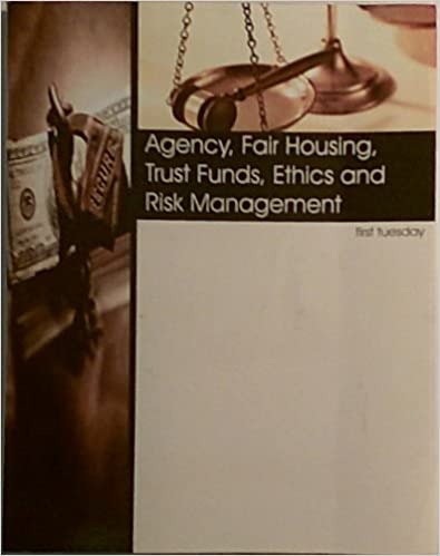 Download online Agency, Fair Housing, Trust Funds, Ethics and Risk Management , first tuesday - 4th Edition - 2007/2011 Copyright PDF, azw (Kindle)