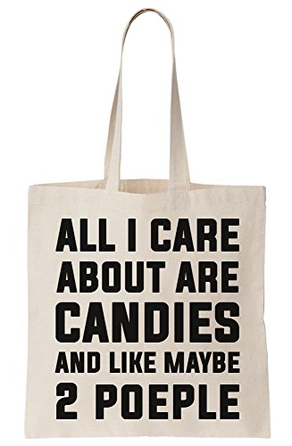 Tote Canvas About Like 2 People Candies Are Bag I Maybe And Care All xHYPvP