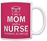 Mother's Day Gift I'm a Mom and a Nurse Nothing Scares Me RN Nurse Gift Mom Mug Tea Cup Pink