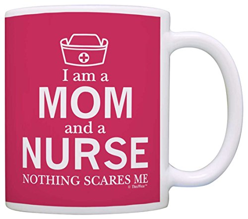 Mothers Gift Nurse Nothing Scares