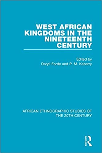 West African Kingdoms in the Nineteenth Century (Volume 26)