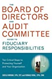 The Board of Directors and Audit Committee Guide to Fiduciary Responsibilities, Sheila Moran and Ronald Kral, 0814431666