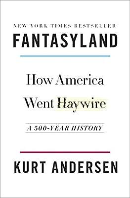 Kurt Andersen (Author)(52)Release Date: September 5, 2017 Buy new: $30.00$22.2661 used & newfrom$16.00
