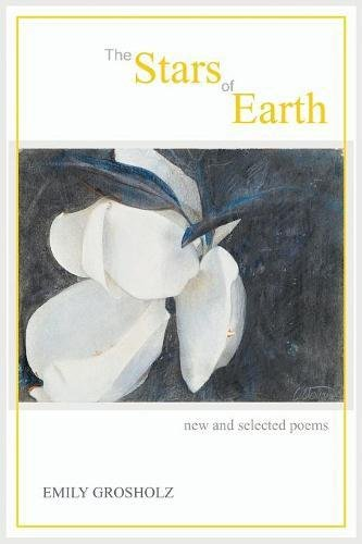 The Stars of Earth: New and Selected Poems by Word Galaxy