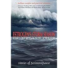 Estrogen's Storm Season: Stories of Perimenopause by Jerilynn Prior (2005-07-03)