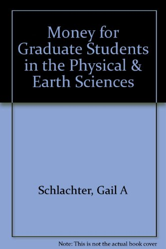 Money for Graduate Students in the Physical & Earth Sciences