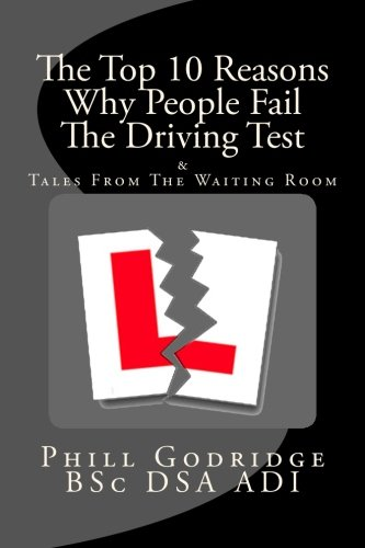 The Top Ten Reasons Why People Fail The Driving Test: & Tales From The Waiting Room