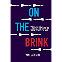 On the Brink: Trump, Kim, and the Threat of Nuclear War (English Edition)