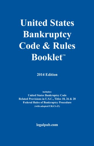 2014-US-Bankruptcy-Code-Rules-Booklet