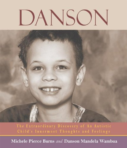 Danson: The Extraordinary Discovery of an Autistic Child's Innermost Thoughts and Feelings by St. Lynn's Press