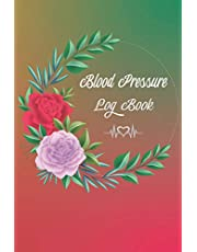 Blood Pressure Log Book: Blood Pressure Journal Log Book, Track, Record and Monitor Blood Pressure & pulse at Home, Daily AM/PM Home Monitor Book