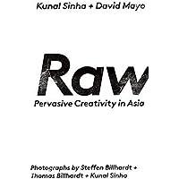Raw: Pervasive Creativity in Asia