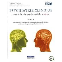Psychiatrie clinique. une approche bio-psycho-sociale : Tome 1
