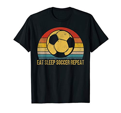 Eat Sleep Soccer Repeat Shirt Cool Sport Player Gift TShirt T-Shirt