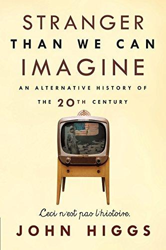 Stranger Than We Can Imagine: Making Sense of the Twentieth Century cover