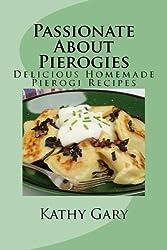 Passionate About Pierogies: Delicious Homemade Pierogi Recipes