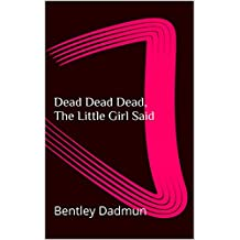 Dead Dead Dead, The Little Girl Said (The Harry Neal and Cat Mystery Series Book 9)