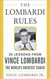The Lombardi Rules: 25 Lessons from Vince Lombardi--the World's Greatest Coach (Mighty Managers Series) by Lombardi, Vince (2004) Hardcover
