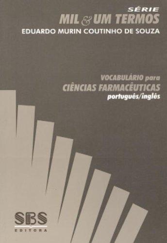 Vocabulário Para Ciências Farmacêuticas. Português-Inglês - Série Mil & Um Termos
