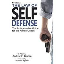 The Law of Self Defense, 3rd Edition