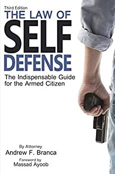 The Law of Self Defense, 3rd Edition by [Branca, Andrew]