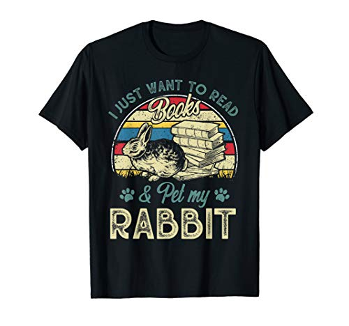 (Vintage I Just Want To Read Books Pet My Rabbit  T-Shirt)