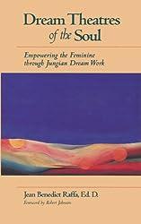 Dream Theatres of the Soul - Empowering the Feminine through Jungian Dream Work