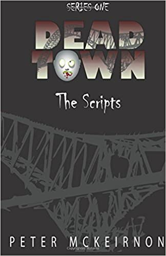 30284616c437f Dead Town Series 1: The Scripts: Peter Mckeirnon: 9781535278294 ...